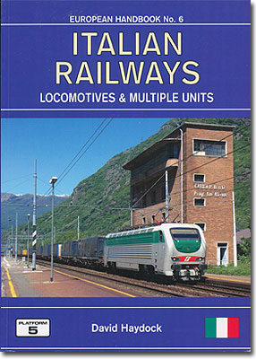 Italian Railways: The Complete Guide to All Locomotives and Multiple Units of the Railways of Italy